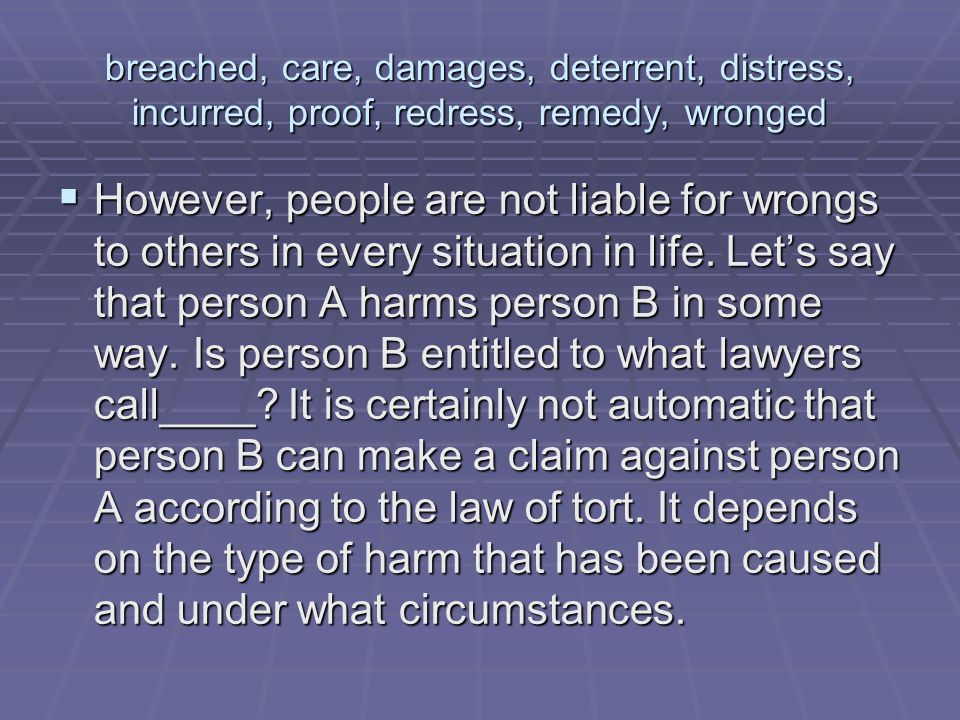 breached, care, damages, deterrent, distress, incurred, proof, redress, remedy, wronged