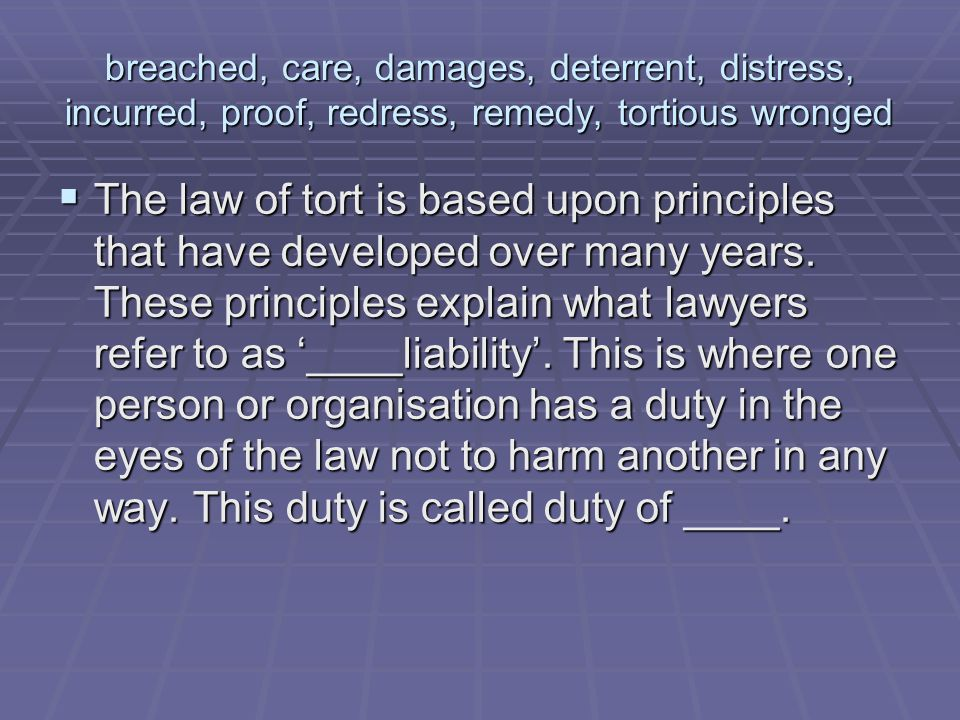 breached, care, damages, deterrent, distress, incurred, proof, redress, remedy, tortious wronged