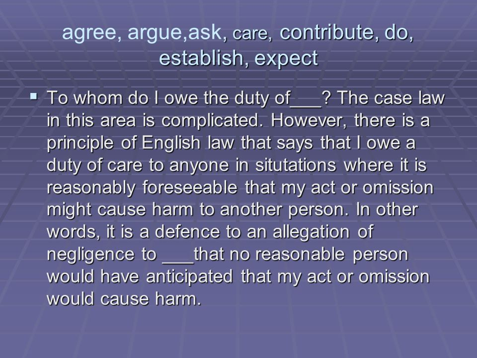 agree, argue,ask, care, contribute, do, establish, expect