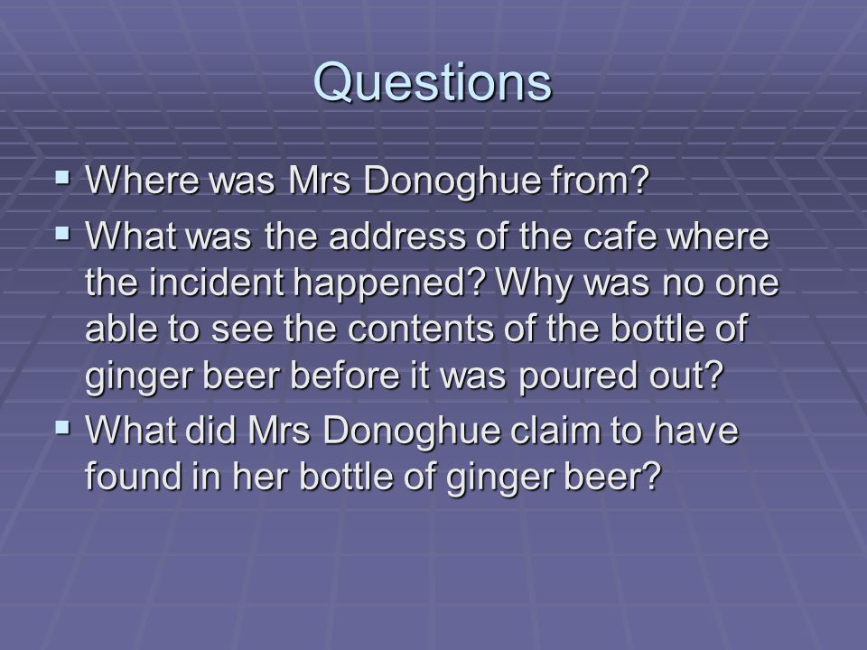 Questions Where was Mrs Donoghue from