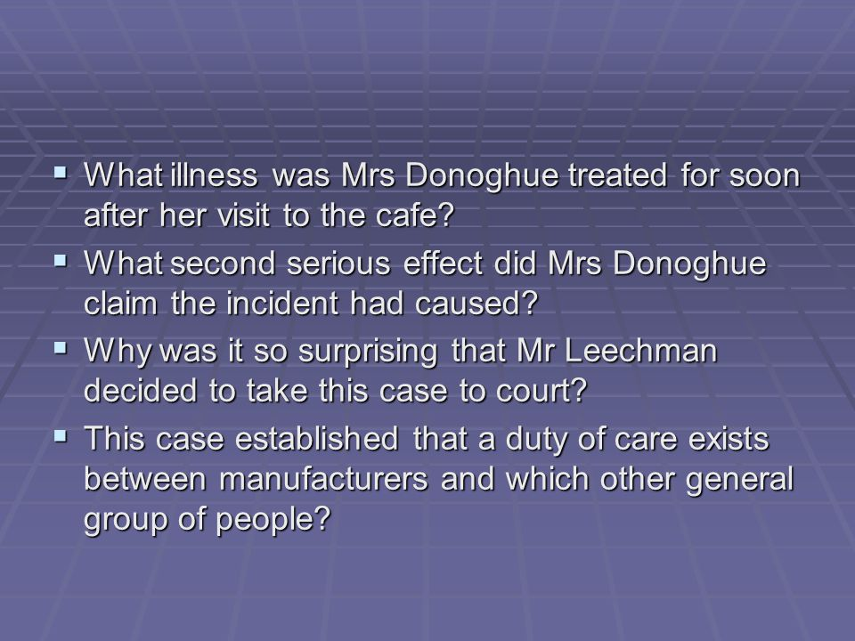 What illness was Mrs Donoghue treated for soon after her visit to the cafe