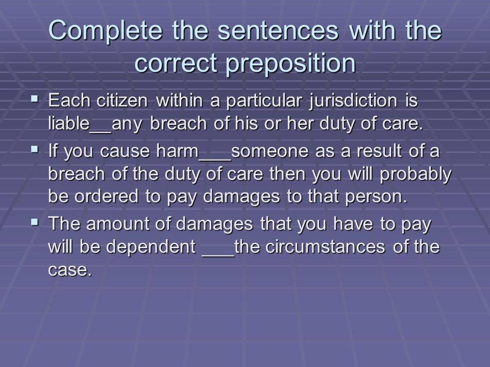 Complete the sentences with the correct preposition