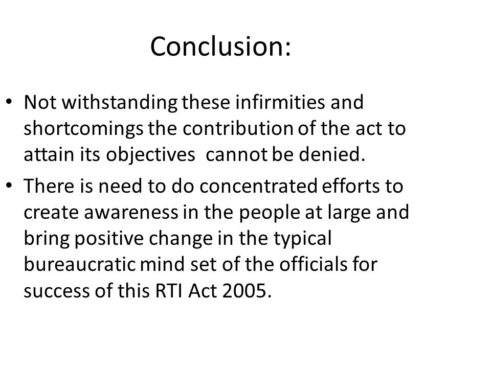Conclusion: Not withstanding these infirmities and shortcomings the contribution of the act to attain its objectives cannot be denied.