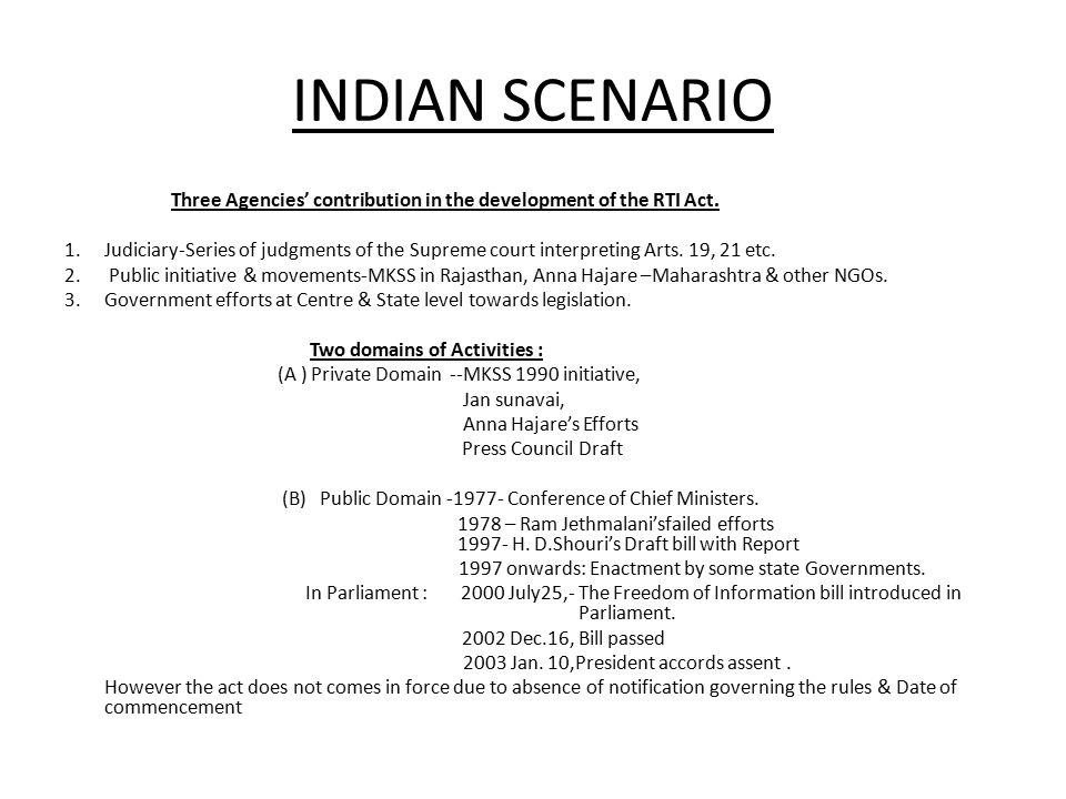 INDIAN SCENARIO Three Agencies' contribution in the development of the RTI Act.