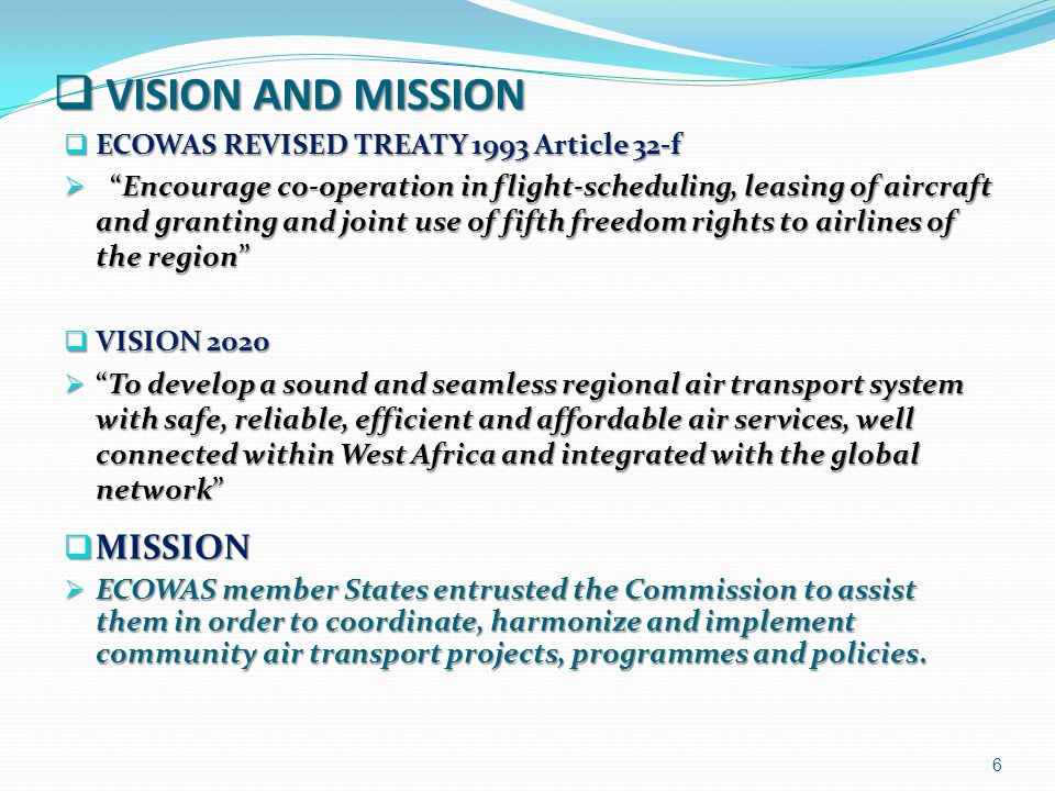VISION AND MISSION MISSION ECOWAS REVISED TREATY 1993 Article 32-f