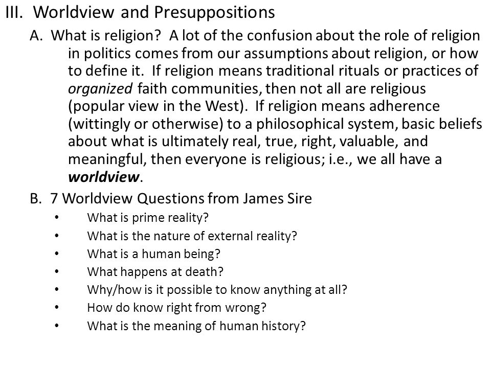 III. Worldview and Presuppositions