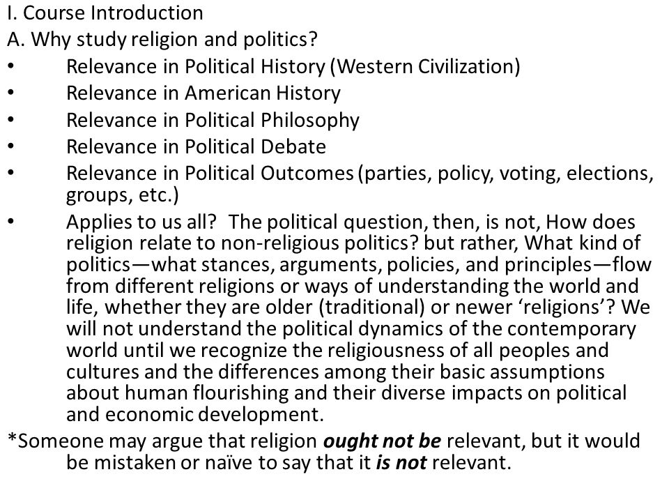 I. Course Introduction A. Why study religion and politics Relevance in Political History (Western Civilization)