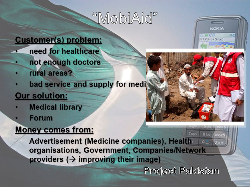 MobiAid Customer(s) problem: Our solution: Money comes from: