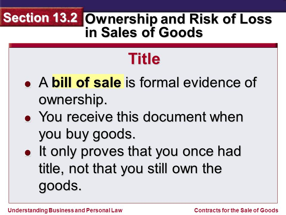 Title A bill of sale is formal evidence of ownership.