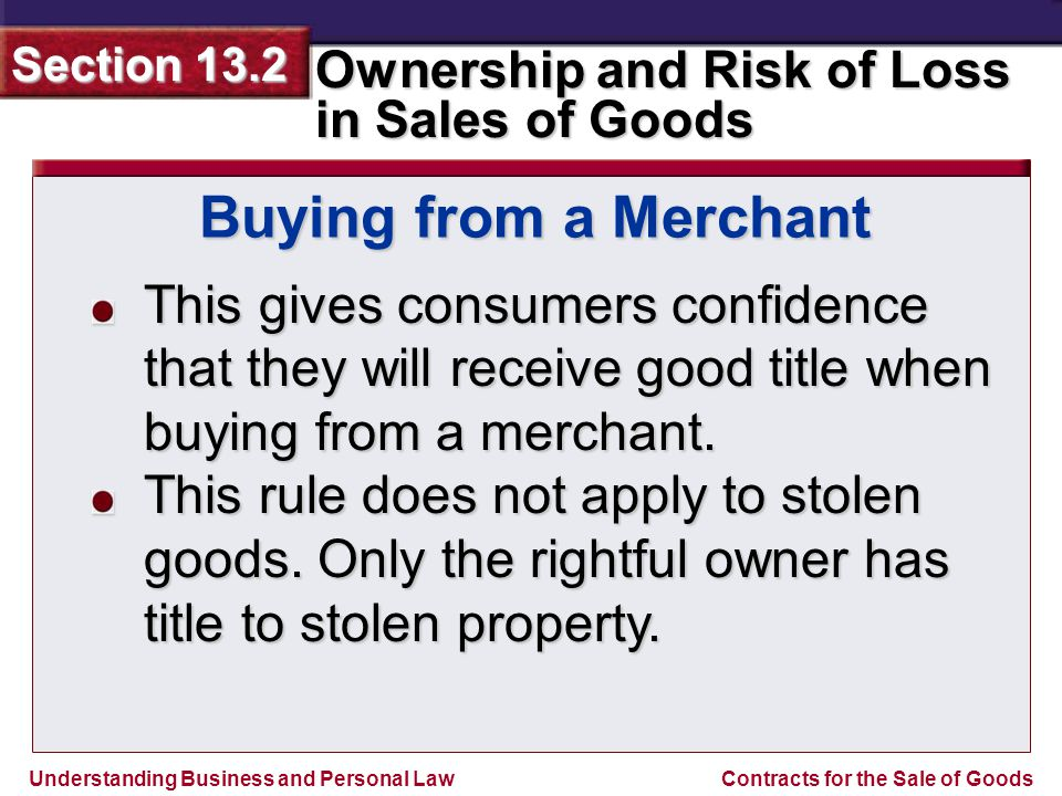 Buying from a Merchant This gives consumers confidence that they will receive good title when buying from a merchant.
