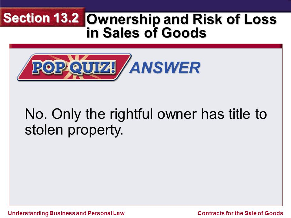 ANSWER No. Only the rightful owner has title to stolen property.