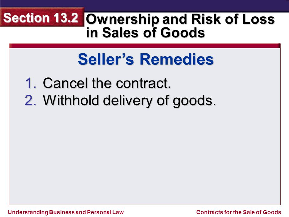 Seller's Remedies Cancel the contract. Withhold delivery of goods.