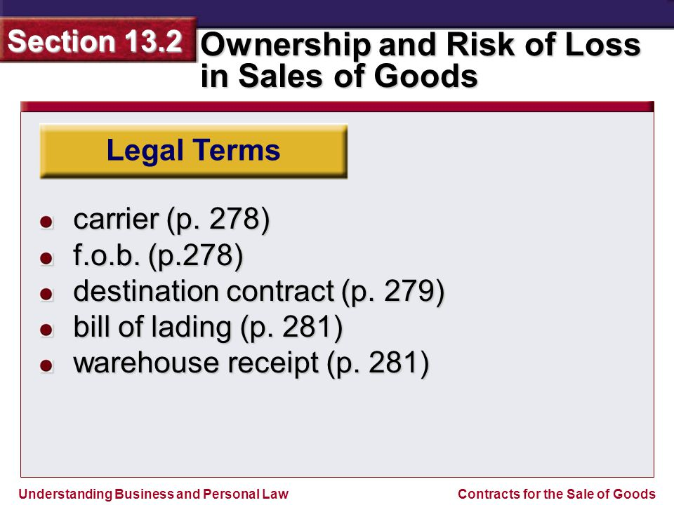 Legal Terms carrier (p. 278) f.o.b. (p.278) destination contract (p. 279) bill of lading (p. 281)