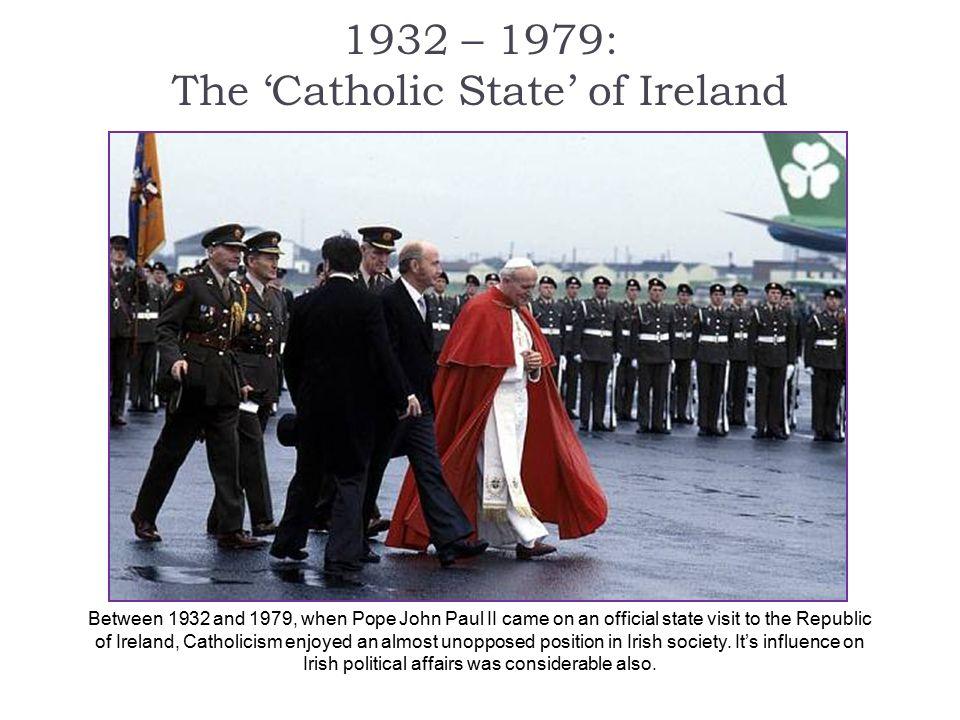 1932 – 1979: The 'Catholic State' of Ireland