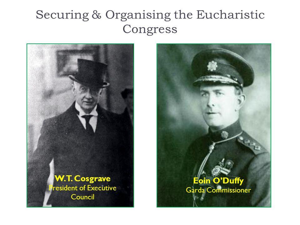 Securing & Organising the Eucharistic Congress