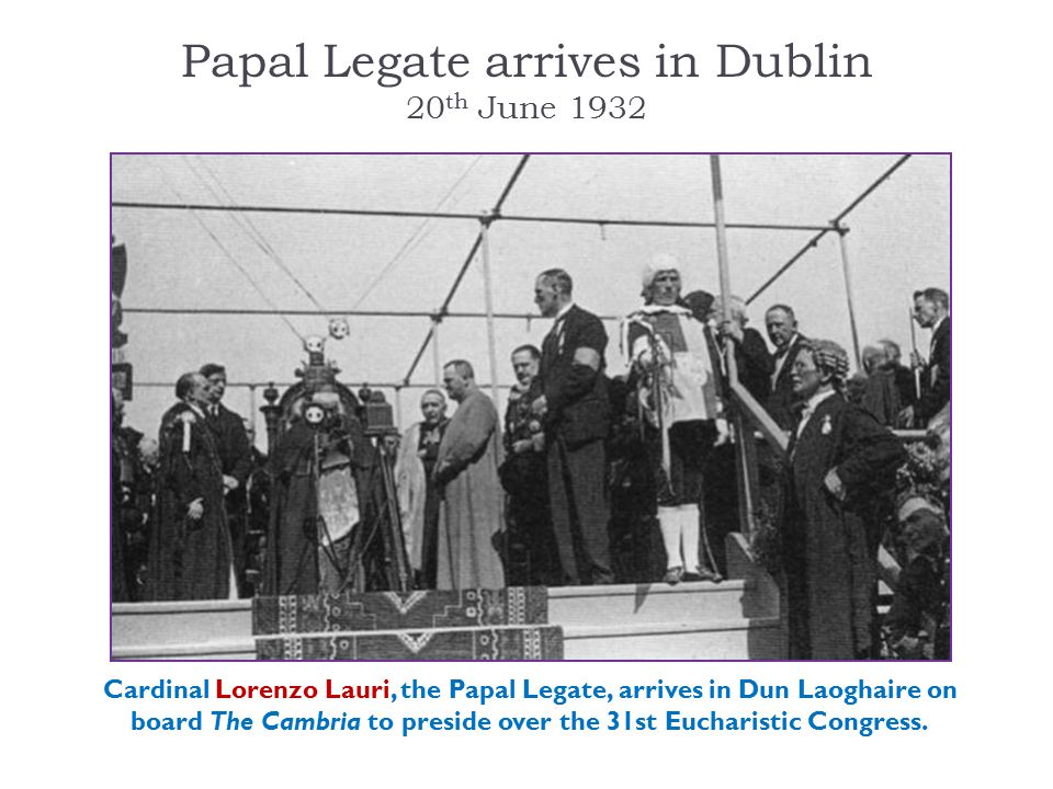 Papal Legate arrives in Dublin 20th June 1932