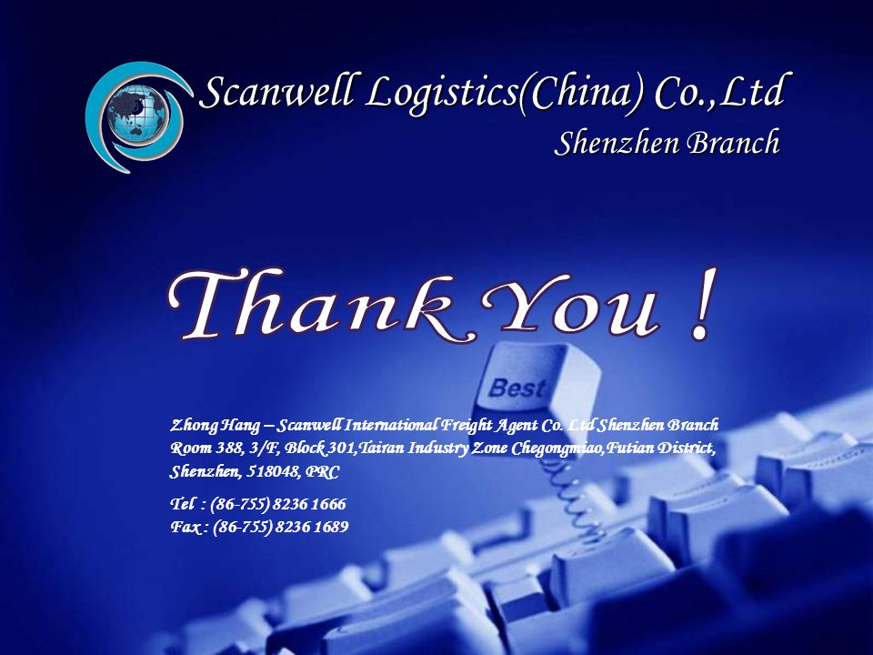 Thank You ! Zhong Hang – Scanwell International Freight Agent Co. Ltd Shenzhen Branch.
