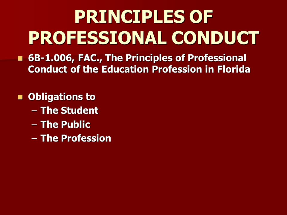PRINCIPLES OF PROFESSIONAL CONDUCT