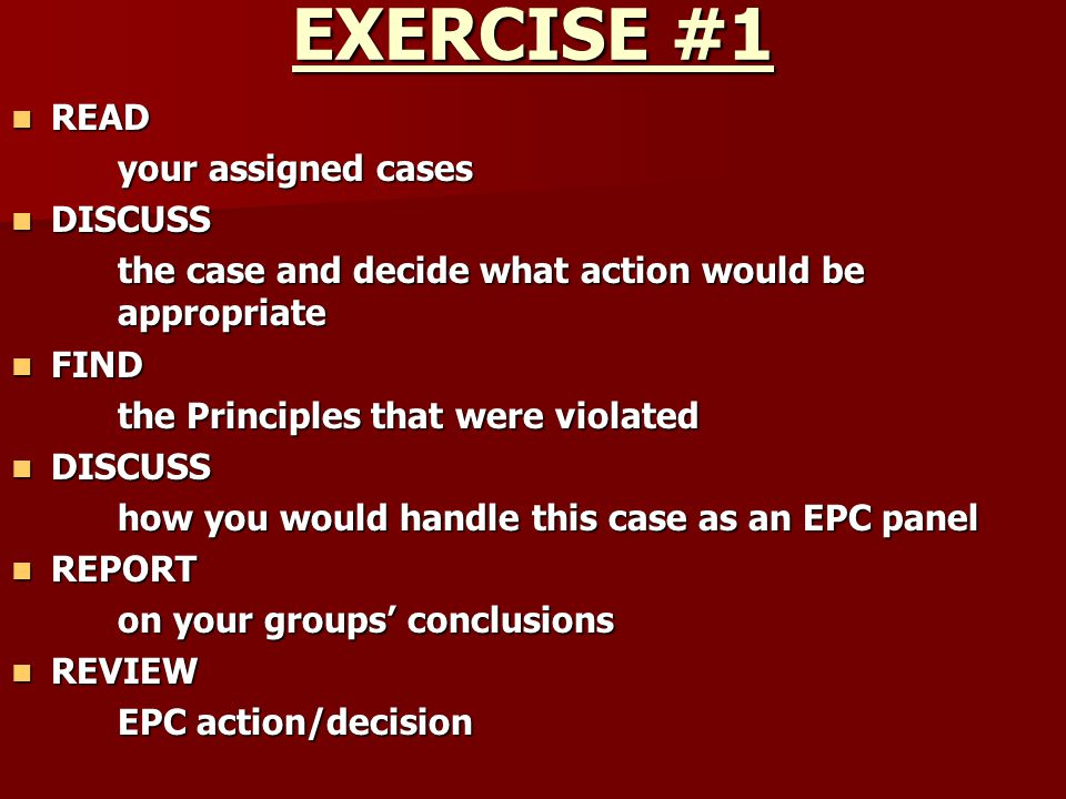 EXERCISE #1 READ your assigned cases DISCUSS