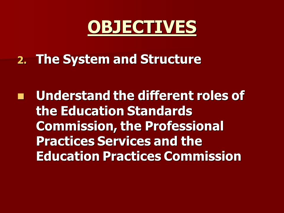 OBJECTIVES The System and Structure