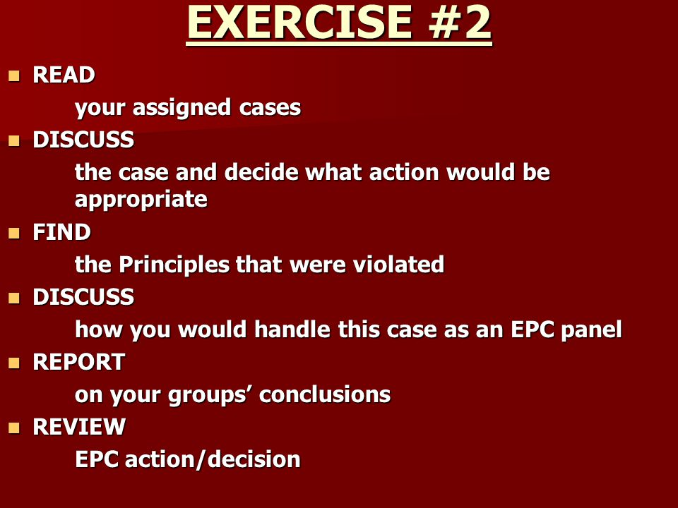 EXERCISE #2 READ your assigned cases DISCUSS