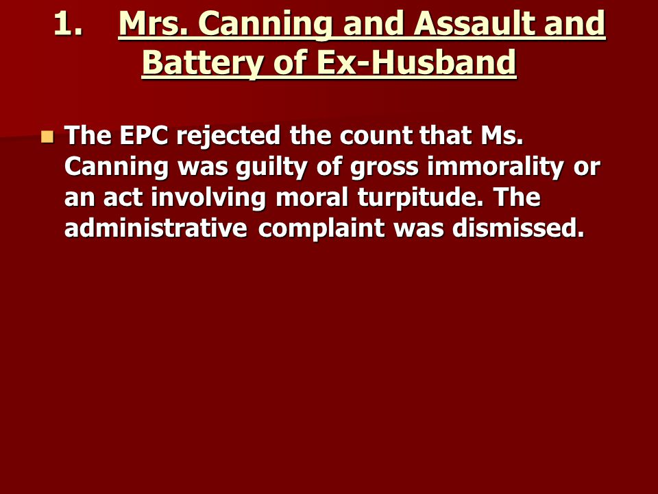 1. Mrs. Canning and Assault and Battery of Ex-Husband
