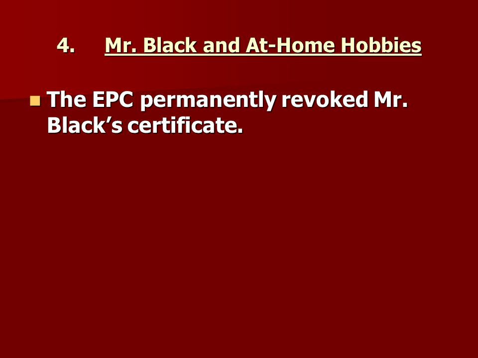 4. Mr. Black and At-Home Hobbies