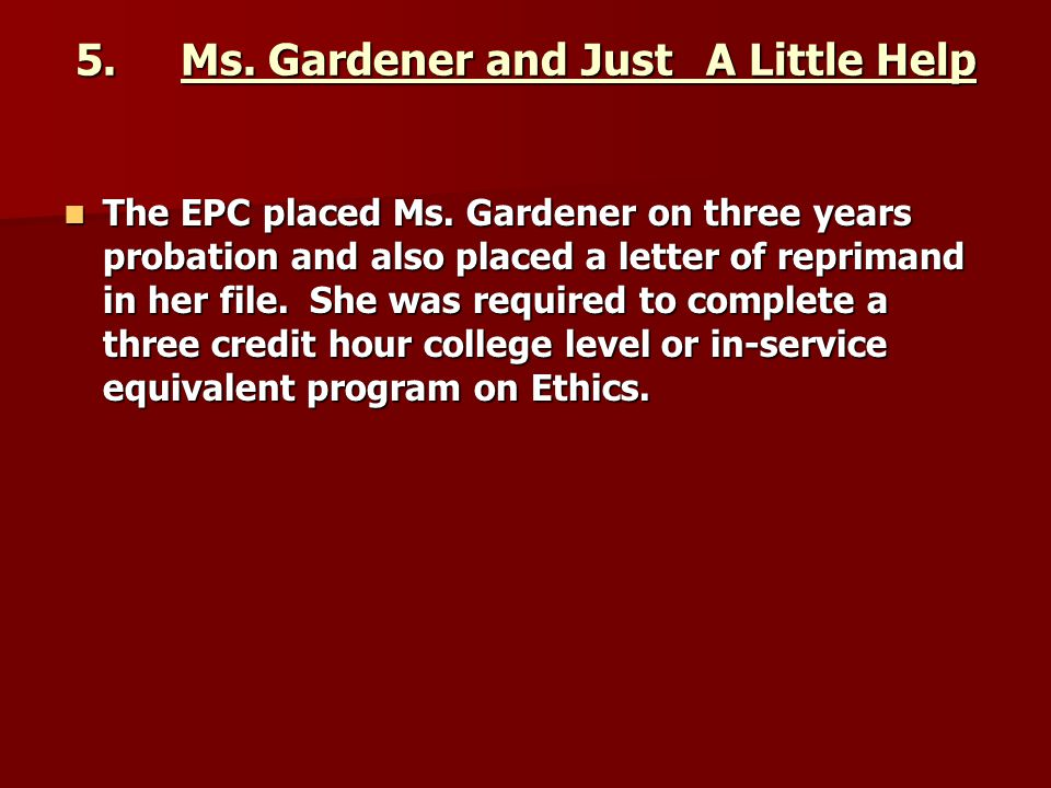 5. Ms. Gardener and Just A Little Help