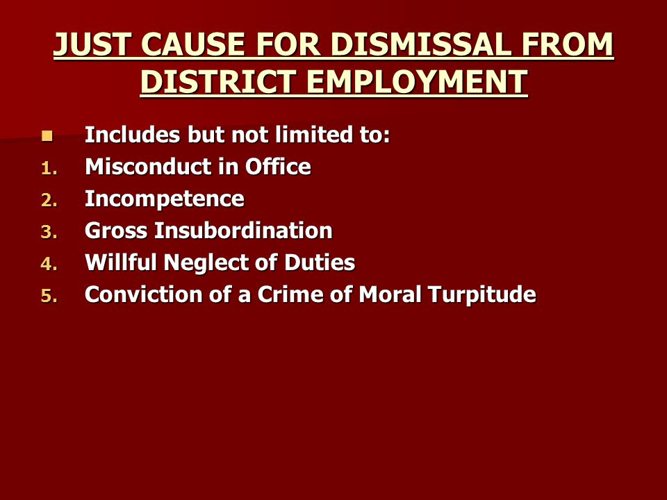 JUST CAUSE FOR DISMISSAL FROM DISTRICT EMPLOYMENT