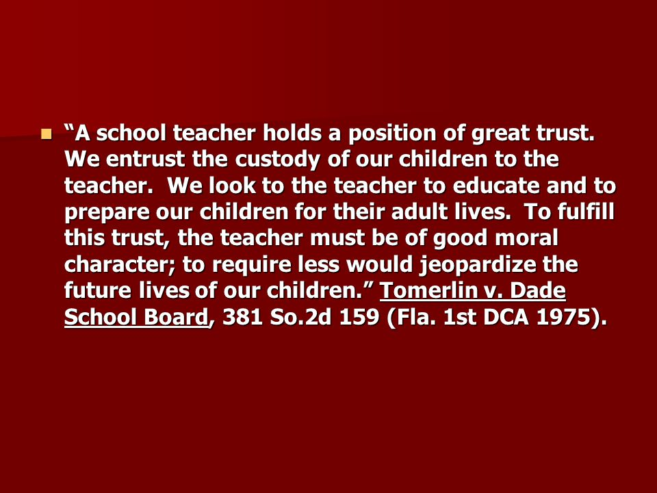 A school teacher holds a position of great trust