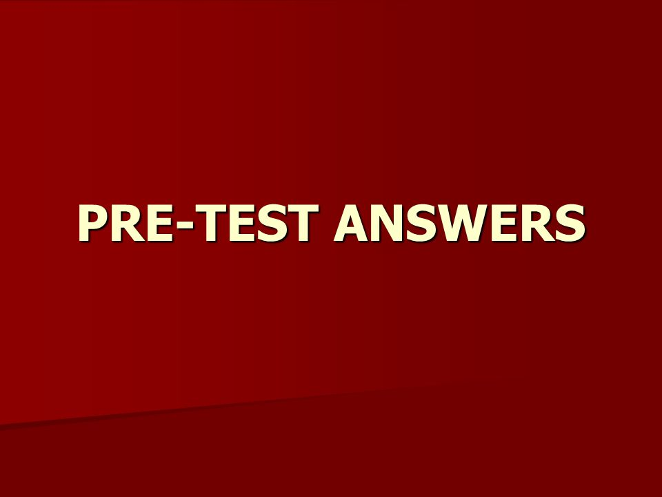 PRE-TEST ANSWERS