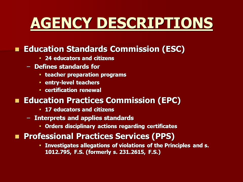 AGENCY DESCRIPTIONS Education Standards Commission (ESC)