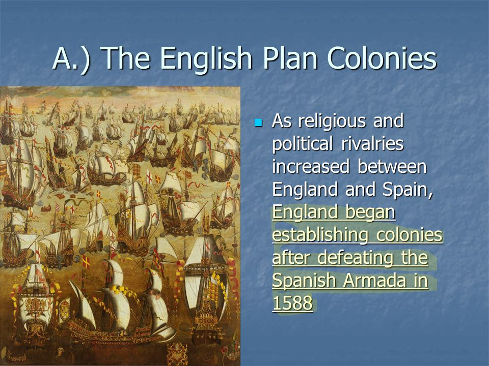 A.) The English Plan Colonies