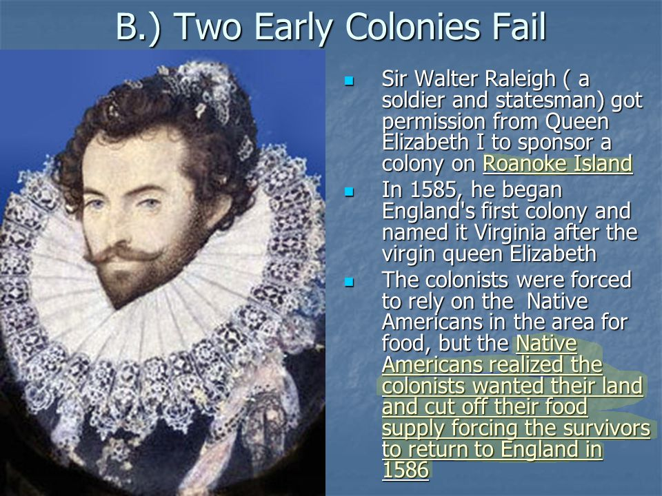 B.) Two Early Colonies Fail