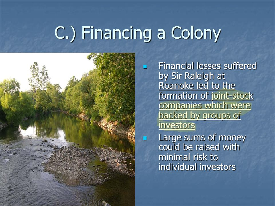 C.) Financing a Colony