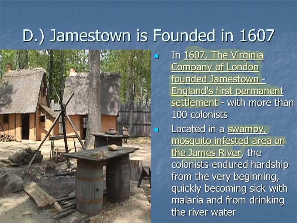 D.) Jamestown is Founded in 1607