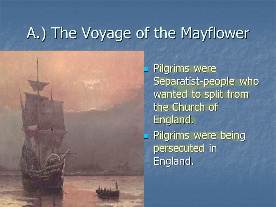 A.) The Voyage of the Mayflower