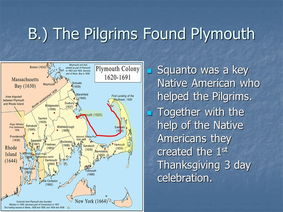 B.) The Pilgrims Found Plymouth
