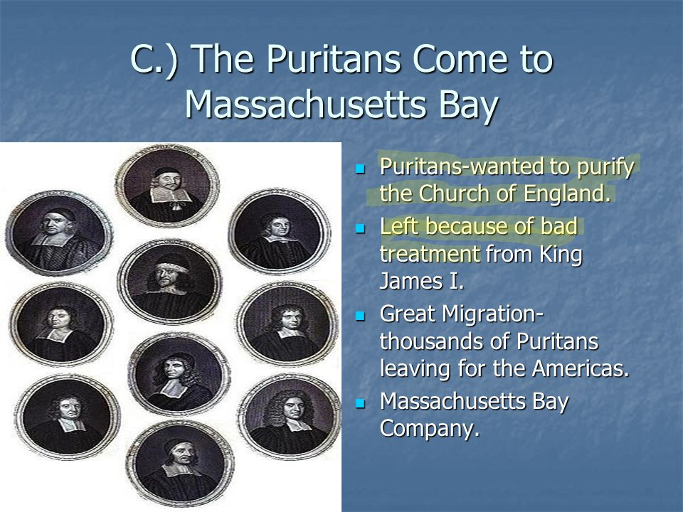 C.) The Puritans Come to Massachusetts Bay