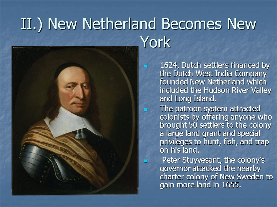 II.) New Netherland Becomes New York