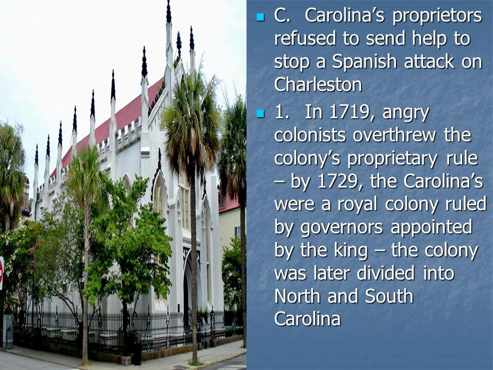 C. Carolina's proprietors refused to send help to stop a Spanish attack on Charleston