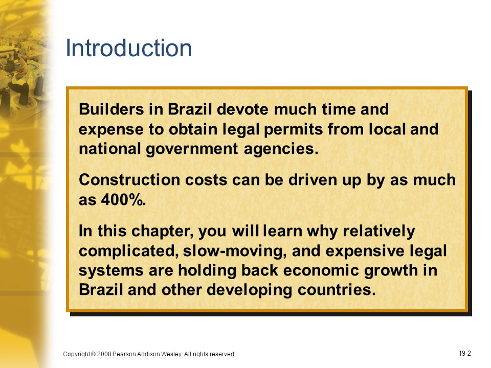 Introduction Builders in Brazil devote much time and expense to obtain legal permits from local and national government agencies.