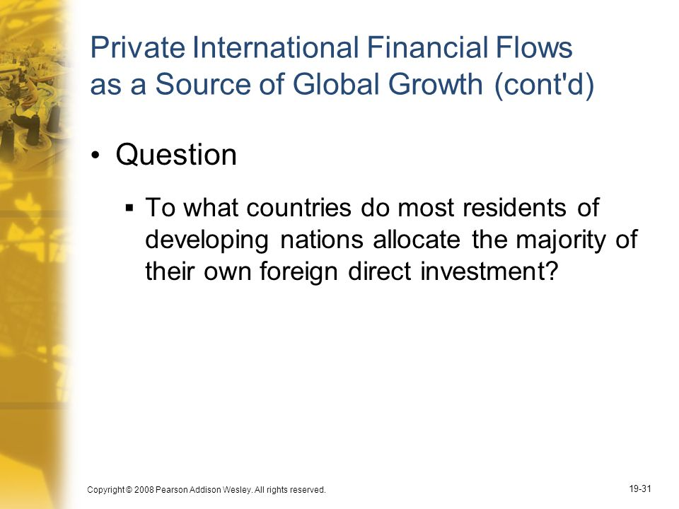 Private International Financial Flows as a Source of Global Growth (cont d)