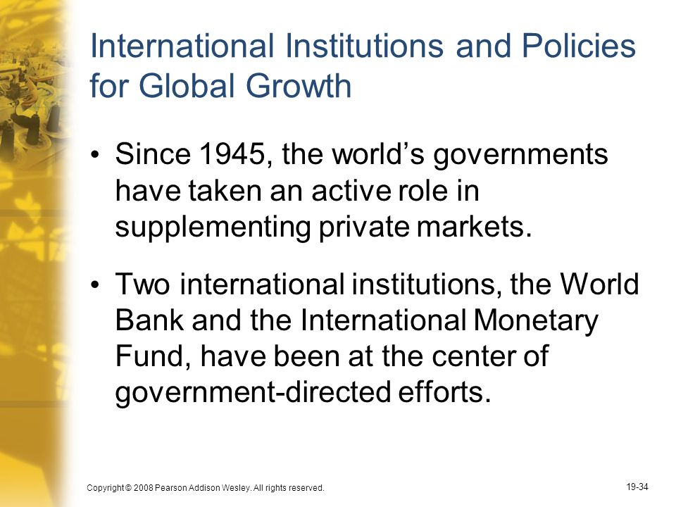 International Institutions and Policies for Global Growth