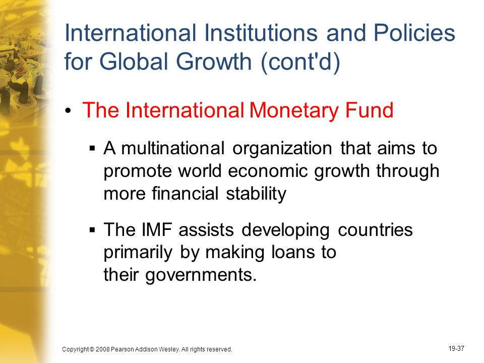 International Institutions and Policies for Global Growth (cont d)