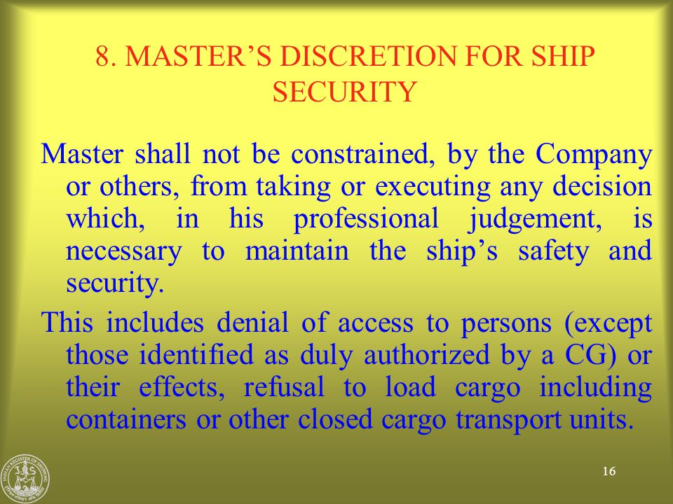 8. MASTER'S DISCRETION FOR SHIP SECURITY