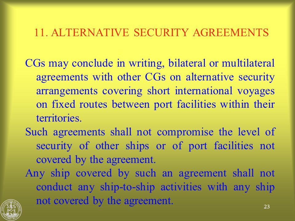 11. ALTERNATIVE SECURITY AGREEMENTS