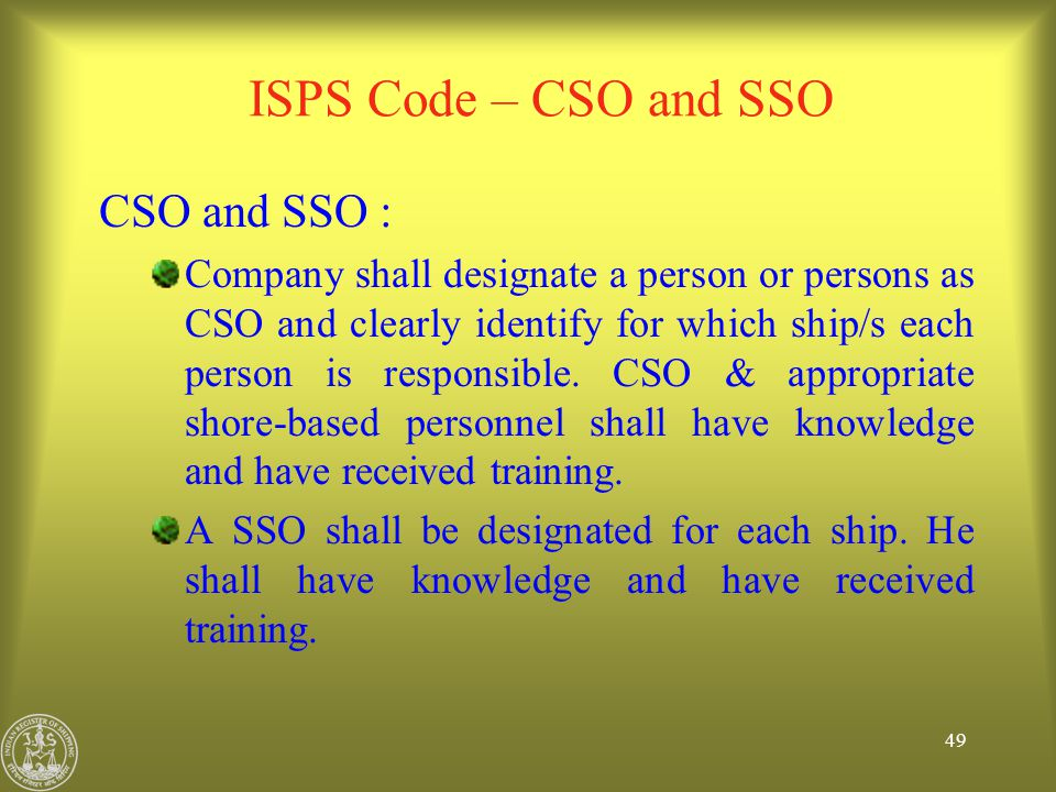 ISPS Code – CSO and SSO CSO and SSO :