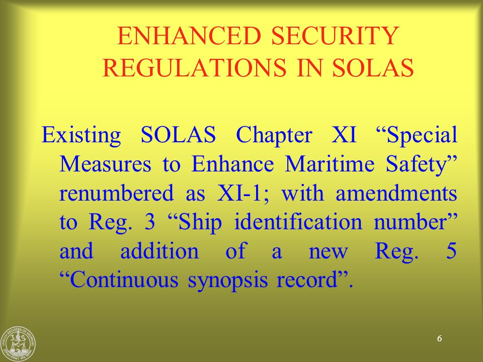 ENHANCED SECURITY REGULATIONS IN SOLAS