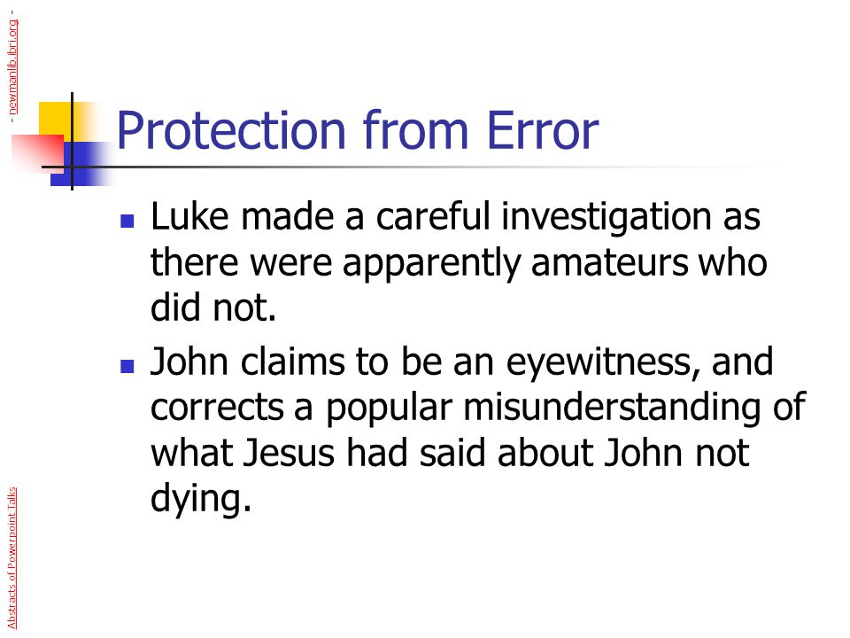 - newmanlib.ibri.org - Protection from Error. Luke made a careful investigation as there were apparently amateurs who did not.